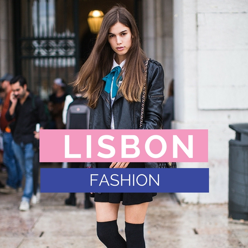 Lisbon Fashion | Fashion in Lisbon
