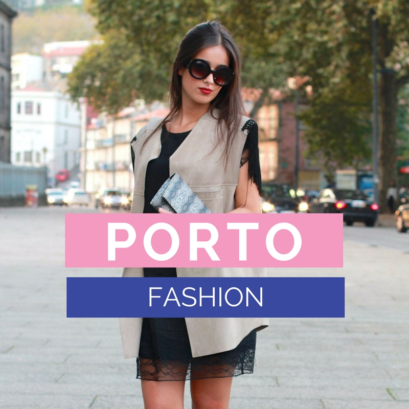 Porto Fashion | Fashion in Porto